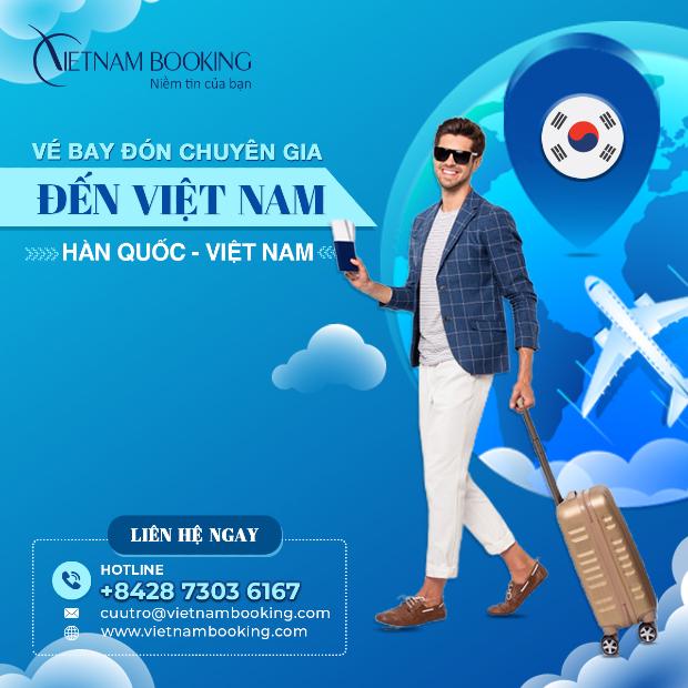 Vé máy bay chuyên gia từ Hàn Quốc đến Việt Nam